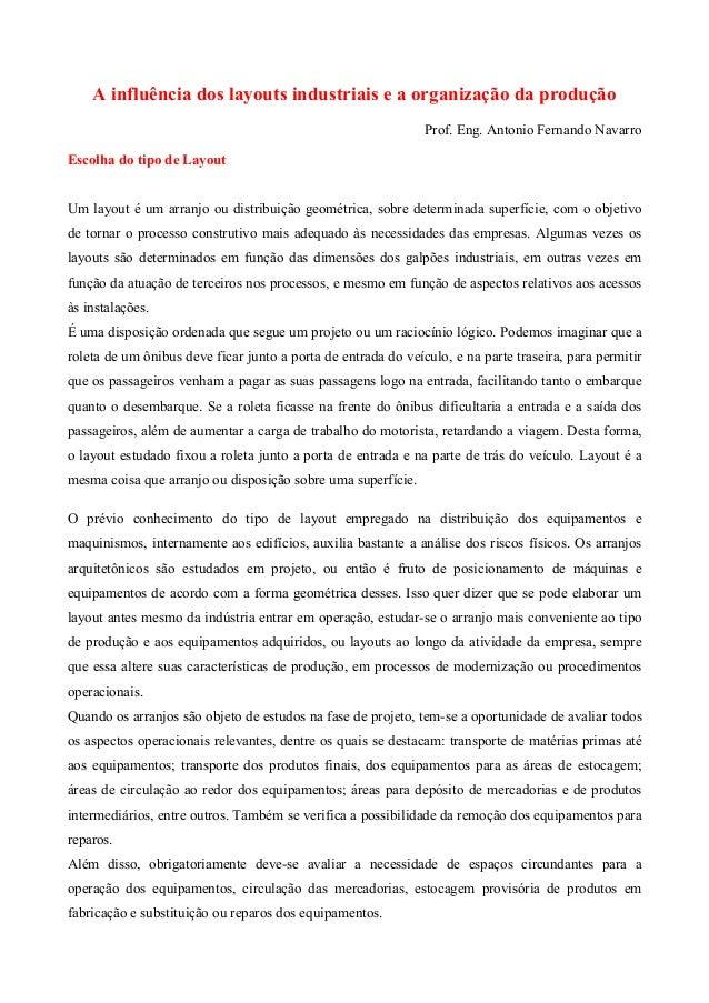 A influência dos layouts industriais e a organização da produção Prof. Eng. Antonio Fernando Navarro Escolha do tipo de La...