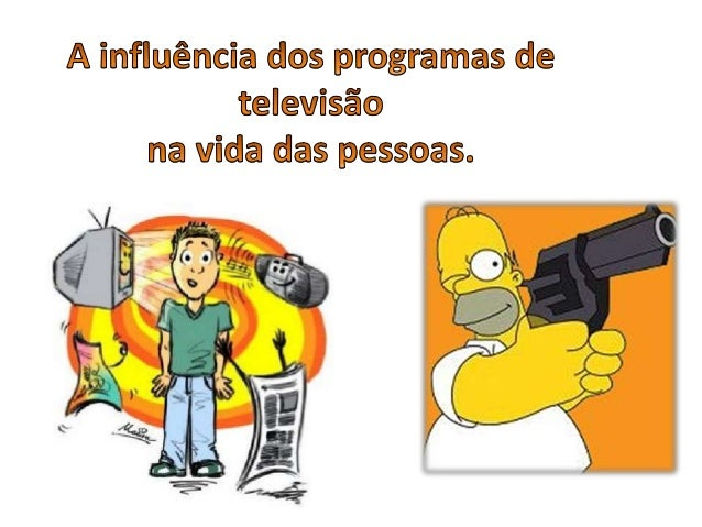 A influência da televisão na vida das pessoas. A televisão está presente na vida das pessoas. Como meio de comunicação ela...