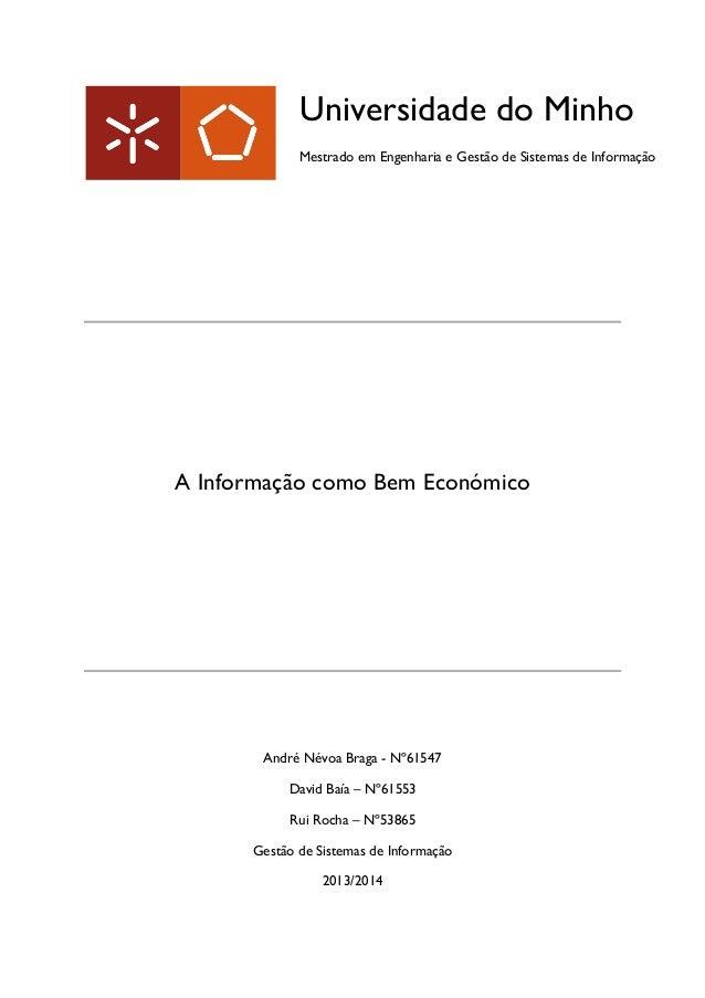 A Informação como Bem Económico  André Névoa Braga - Nº61547  David Baía – Nº61553  Rui Rocha – Nº53865  Gestão de Sistema...