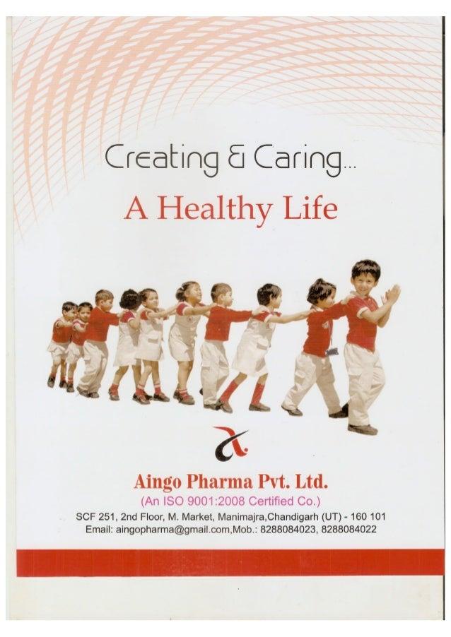 Creating E Caring. .. A Healthy Life     Aingo Pharma Pvt.  Ltd.   (An ISO 9001:2008 Certified Co. )  SCF 251, 2nd Floor, ...