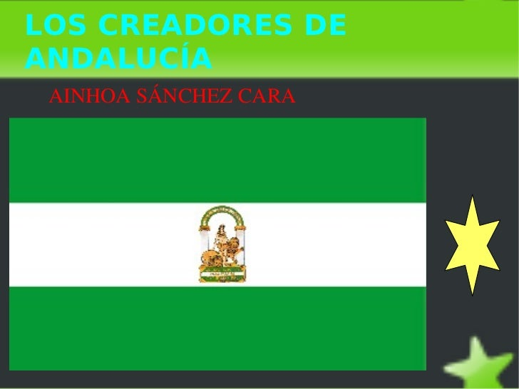 LOS CREADORES DE ANDALUCÍA <ul><li>AINHOA SÁNCHEZ CARA </li></ul>
