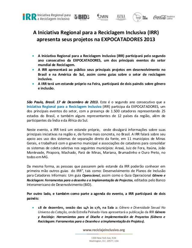 A Iniciativa Regional para a Reciclagem Inclusiva (IRR) apresenta seus projetos na EXPOCATADORES 2013      A Iniciativa...