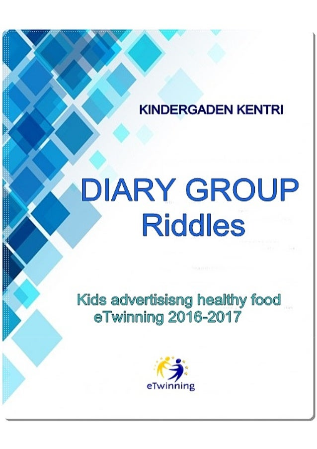 Diary group - Riddles- eTwinning : Kids advertisisng healthy food