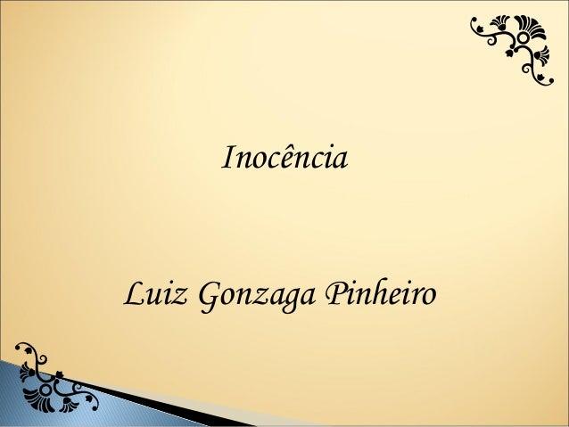 InocênciaLuiz Gonzaga Pinheiro