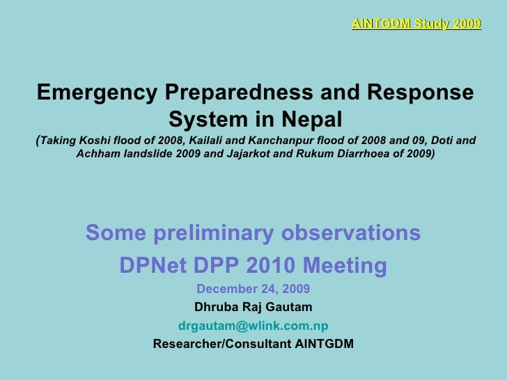 Emergency Preparedness and Response System in Nepal ( Taking Koshi flood of 2008, Kailali and Kanchanpur flood of 2008 and...