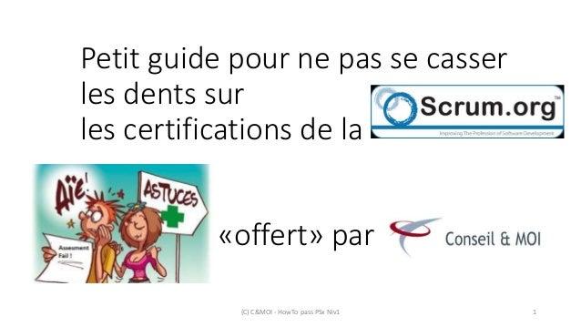 Petit guide pour ne pas se casser les dents sur les certifications de la «offert» par (C) C&MOI - HowTo pass PSx Niv1 1