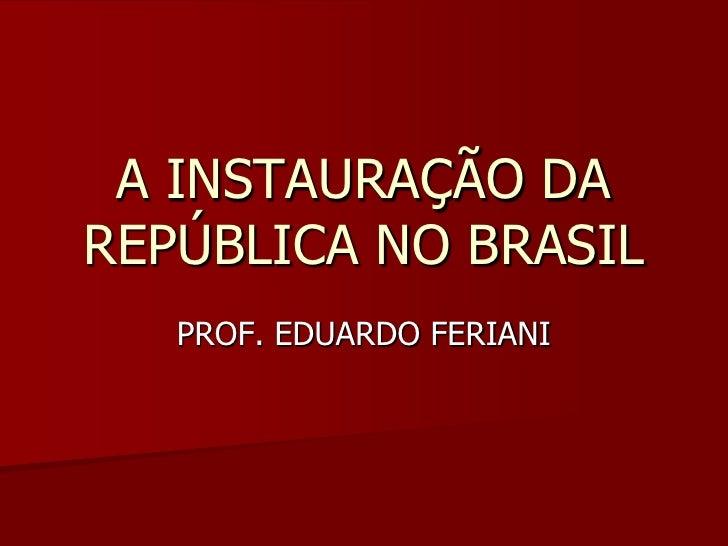 A instauração da república no brasil