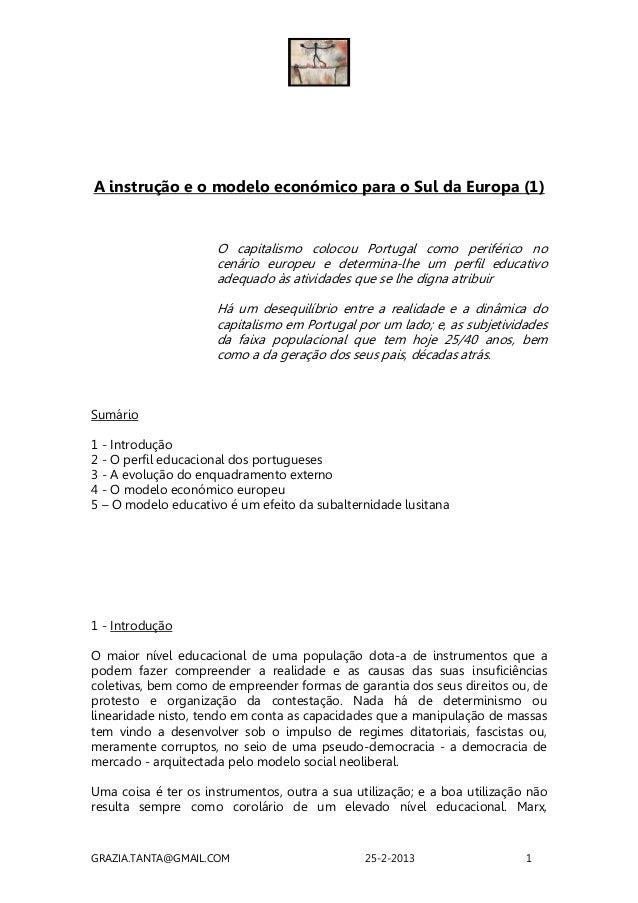 A instrução e o modelo económico para o Sul da Europa (1)                     O capitalismo colocou Portugal como periféri...