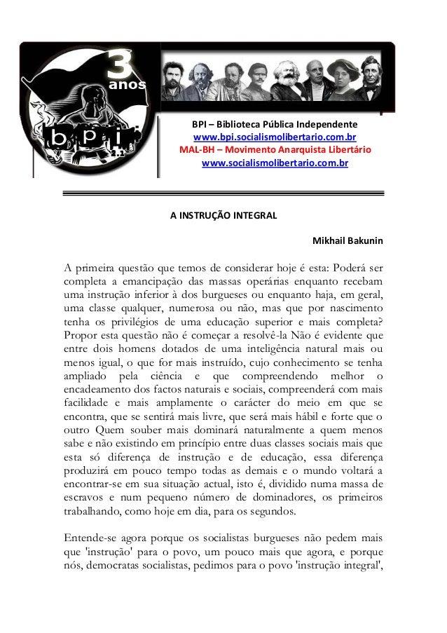 BPI – Biblioteca Pública Independente www.bpi.socialismolibertario.com.br MAL-BH – Movimento Anarquista Libertário www.soc...