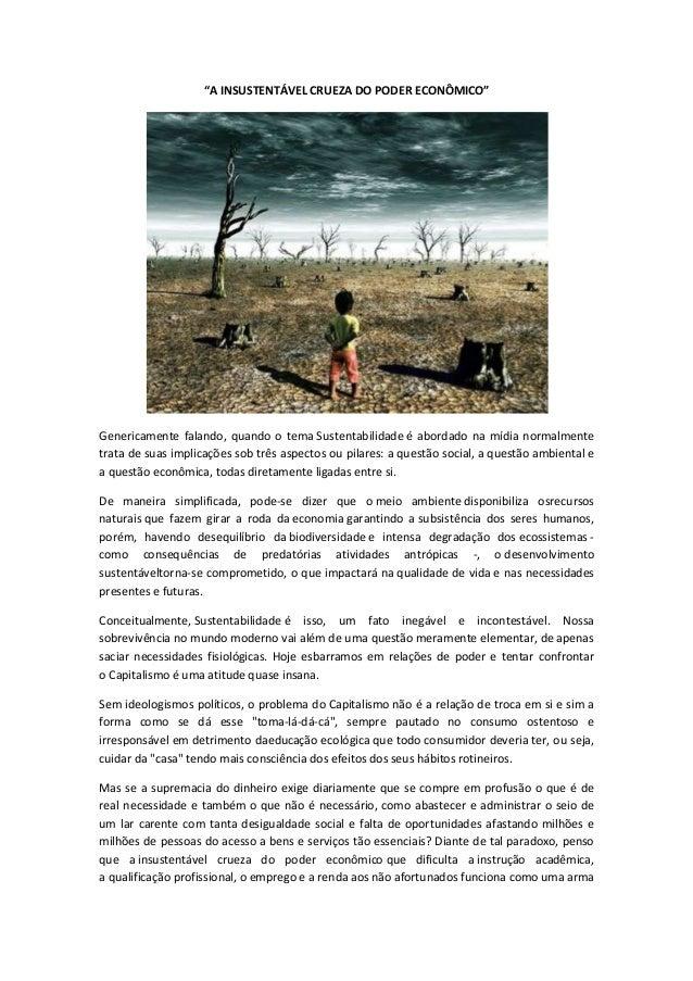 """""""A INSUSTENTÁVEL CRUEZA DO PODER ECONÔMICO"""" Genericamente falando, quando o tema Sustentabilidade é abordado na mídia norm..."""