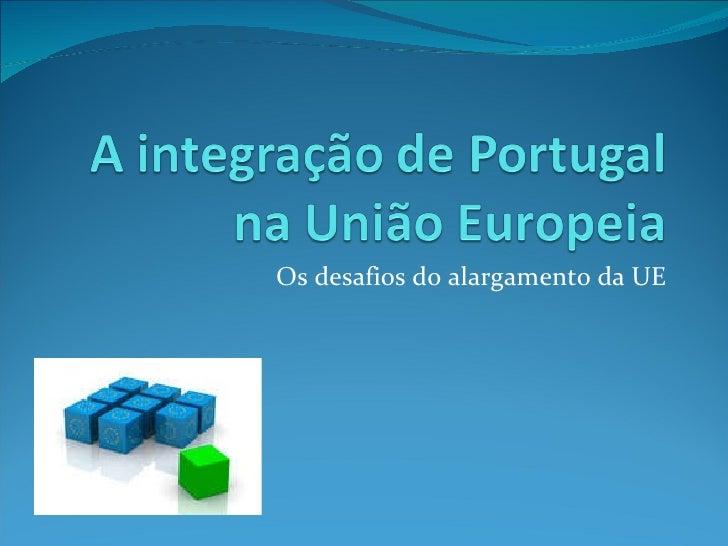 Os desafios do alargamento da UE