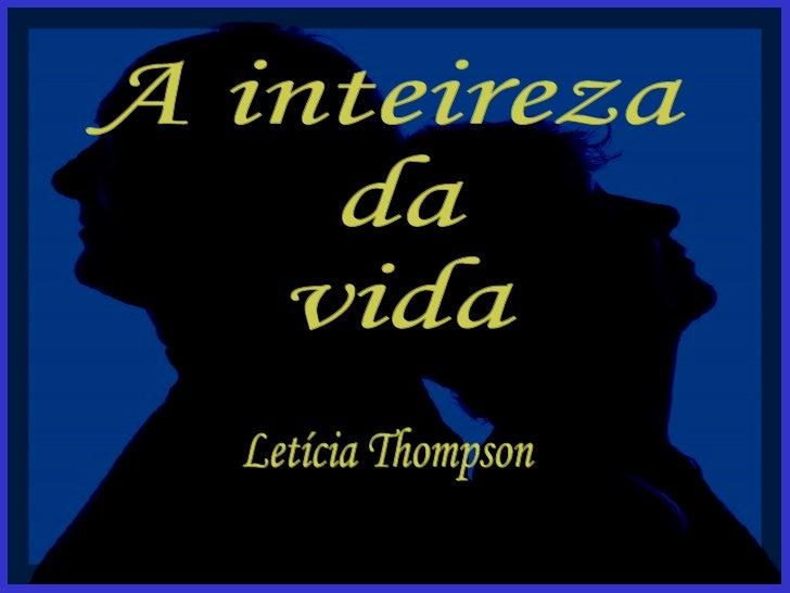 A inteireza da vida Letícia Thompson