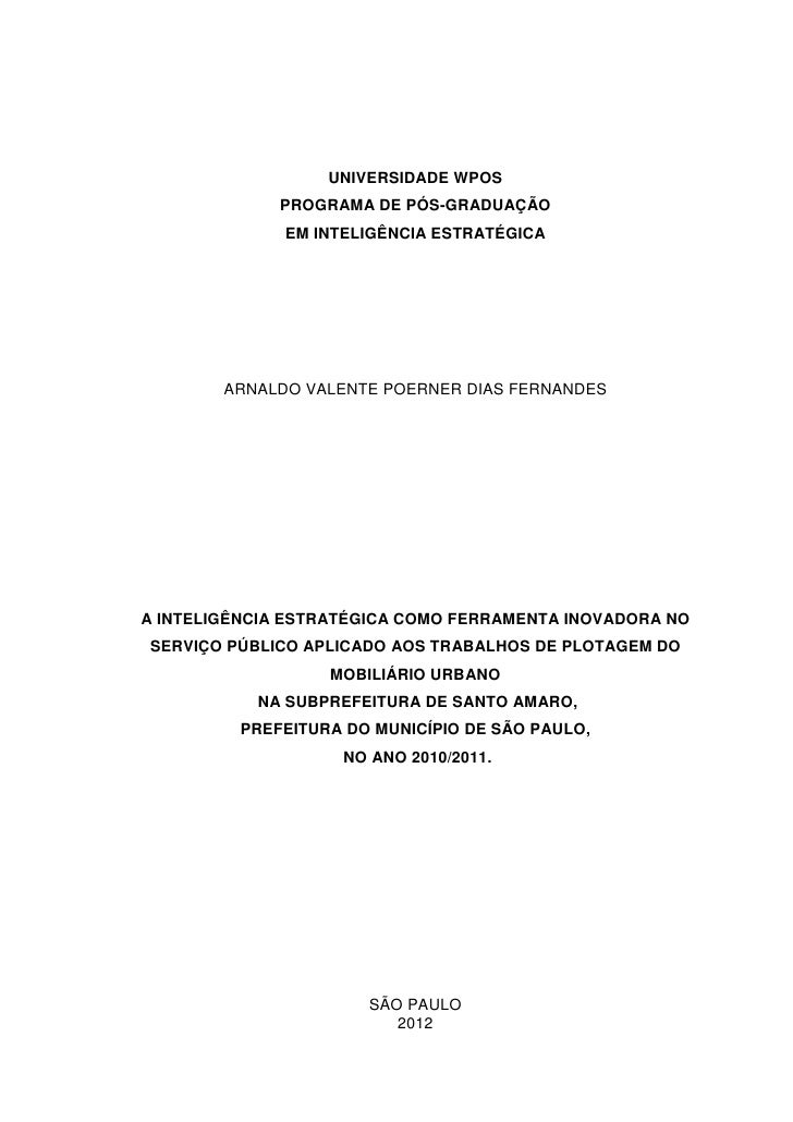 UNIVERSIDADE WPOS             PROGRAMA DE PÓS-GRADUAÇÃO              EM INTELIGÊNCIA ESTRATÉGICA        ARNALDO VALENTE PO...