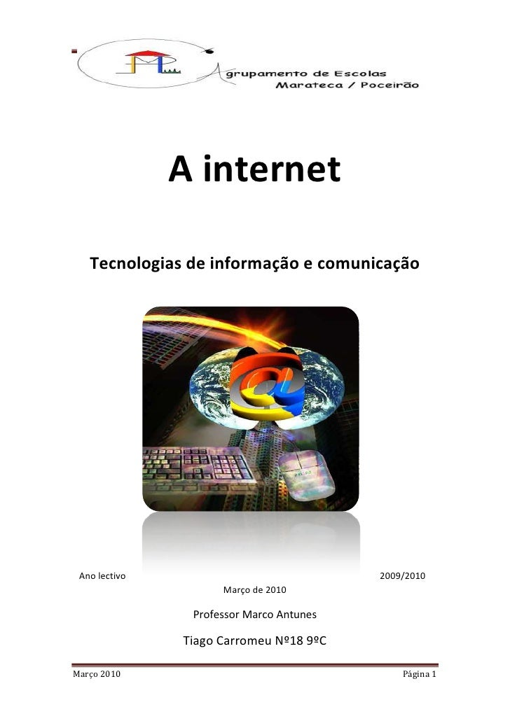 65405-495935<br />A internet  <br />Tecnologias de informação e comunicação <br />1032510304800<br />Ano lectivo 2009/2010...