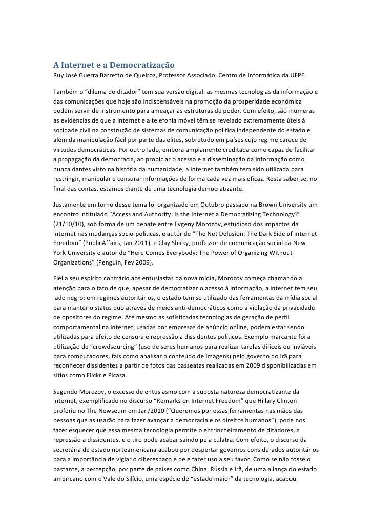 A Internet e a Democratização Ruy José Guerra Barretto de Queiroz, Professor Associado, Centro de Informática da UFPE  Tam...