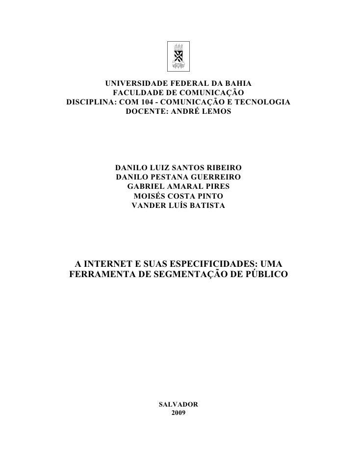 UNIVERSIDADE FEDERAL DA BAHIA           FACULDADE DE COMUNICAÇÃO DISCIPLINA: COM 104 - COMUNICAÇÃO E TECNOLOGIA           ...