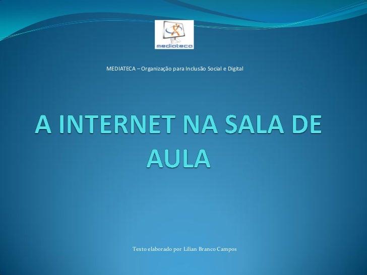 MEDIATECA – Organização para Inclusão Social e Digital               Texto elaborado por Lilian Branco Campos