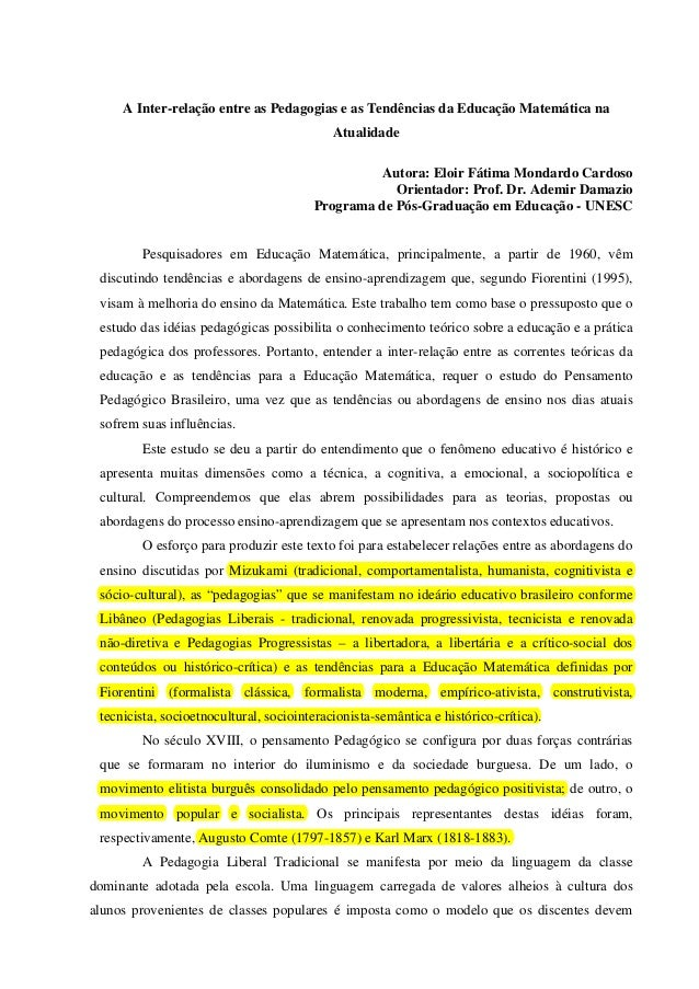 A Inter-relação entre as Pedagogias e as Tendências da Educação Matemática na Atualidade Autora: Eloir Fátima Mondardo Car...
