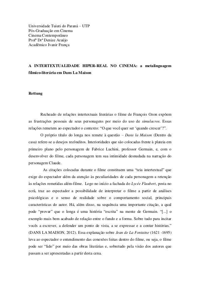 Universidade Tuiuti do Paraná – UTP Pós-Graduação em Cinema Cinema Contemporâneo Profª Drª Denize Araújo Acadêmico Ivanir ...