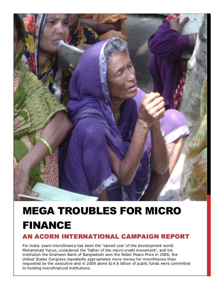 """MEGA TROUBLES FOR MICROFINANCEAN ACORN INTERNATIONAL CAMPAIGN REPORTFor many years microfinance has been the """"sacred cow"""" ..."""