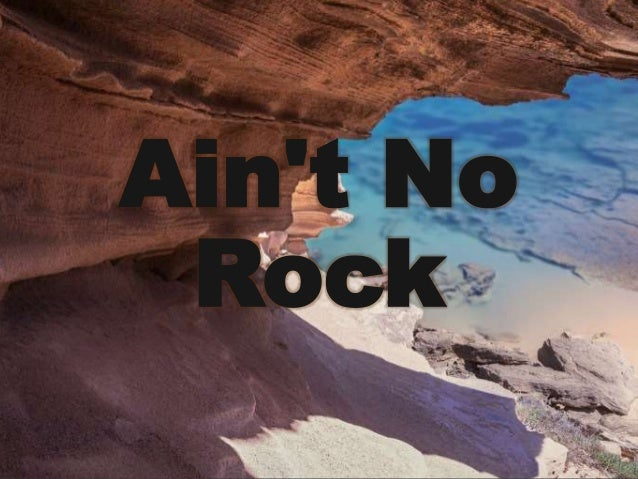 Ain't No Rock