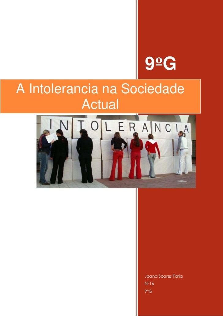 9ºGA Intolerancia na Sociedade           Actual                    Joana Soares Faria                    Nº16             ...