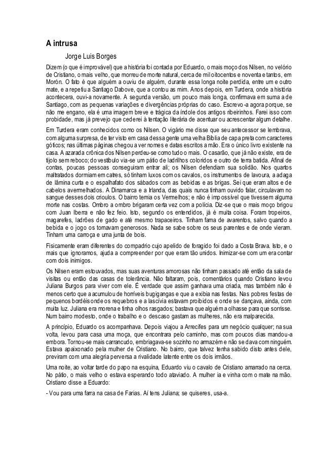 A intrusa  Jorge Luis Borges  Dizem (o que é improvável) que a história foi contada por Eduardo, o mais moço dos Nilsen, n...