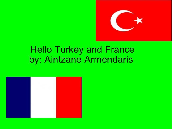 Hello Turkey and France  by: Aintzane Armendaris
