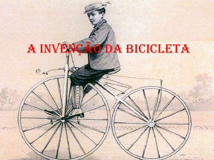 A Invenção da bicicleta