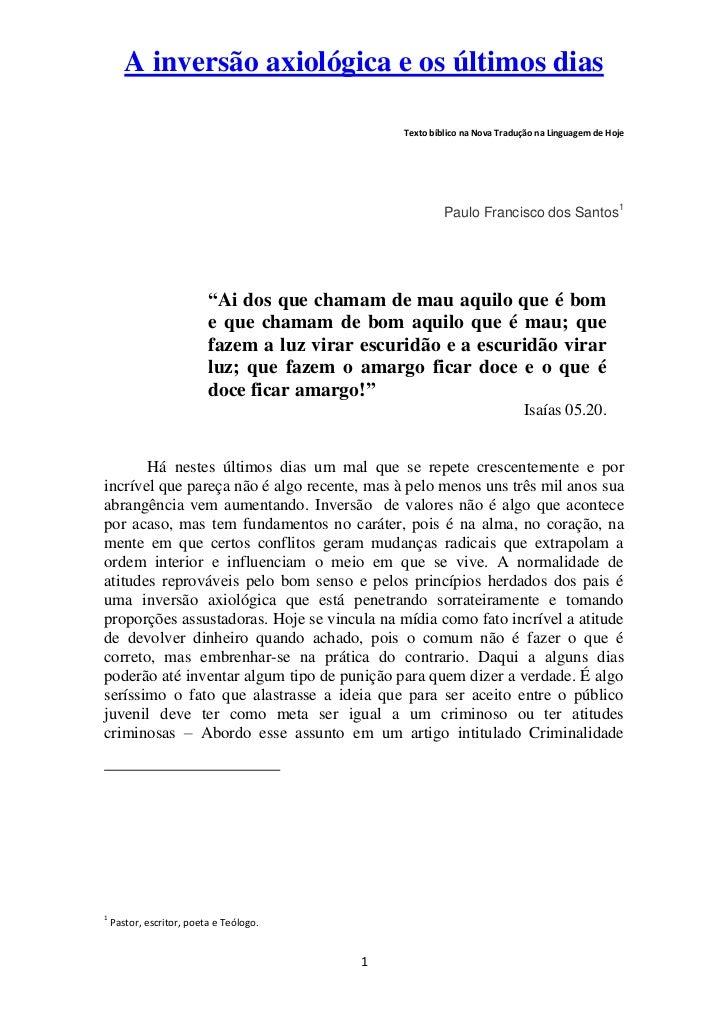 A inversão axiológica e os últimos dias                                              Texto bíblico na Nova Tradução na Lin...