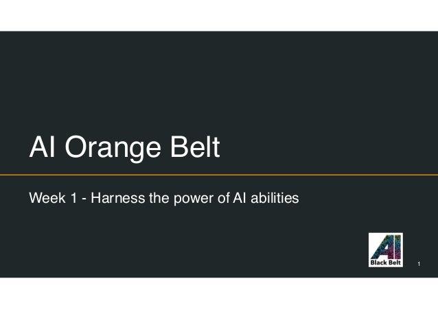 AI Orange Belt Week 1 - Harness the power of AI abilities 1
