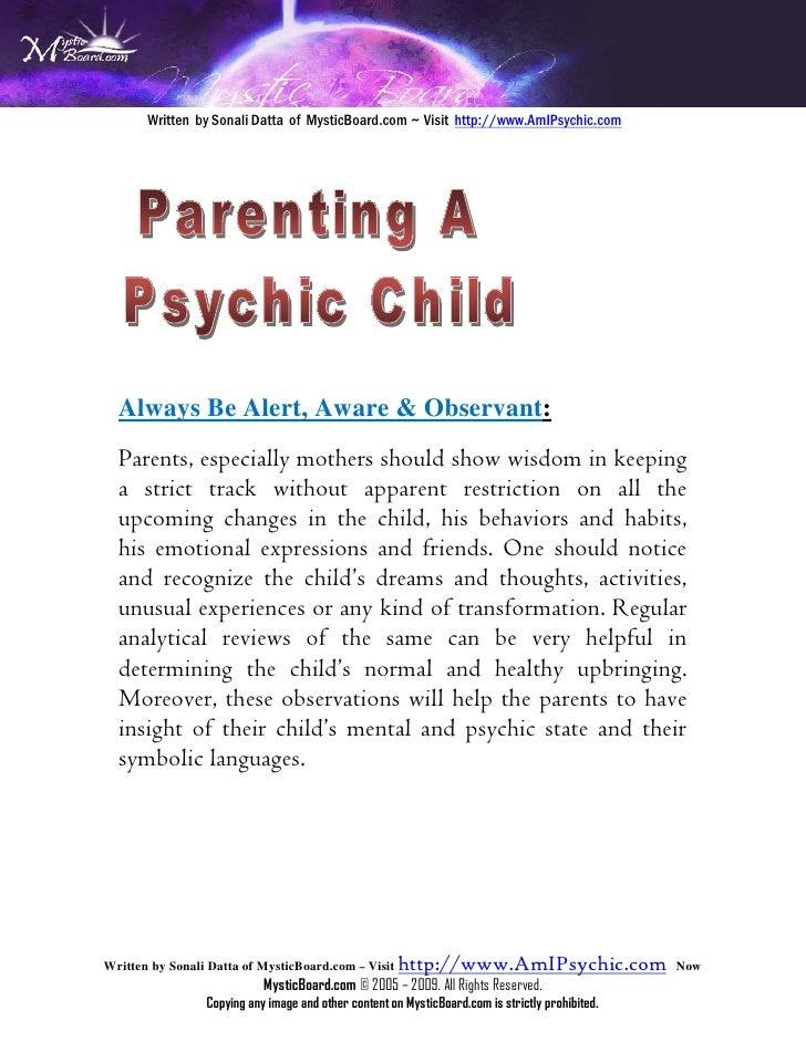 Written by Sonali Datta of MysticBoard.com ~ Visit http://www.AmIPsychic.com      Always Be Alert, Aware & Observant:  Par...