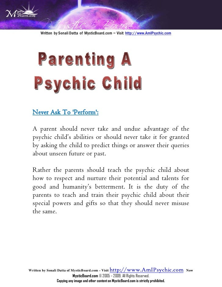 Written by Sonali Datta of MysticBoard.com ~ Visit http://www.AmIPsychic.com      Never Ask To 'Perform':   A parent shoul...