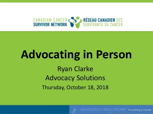 Advocating in Person Ryan Clarke Advocacy Solutions Thursday, October 18, 2018