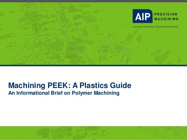 Machining PEEK: A Plastics Guide An Informational Brief on Polymer Machining
