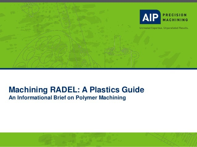 Machining RADEL: A Plastics Guide An Informational Brief on Polymer Machining