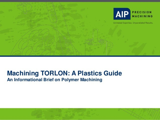 Machining TORLON: A Plastics Guide An Informational Brief on Polymer Machining