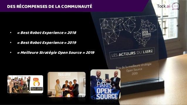 DES RÉCOMPENSES DE LA COMMUNAUTÉ • « Best Robot Experience » 2018 • « Best Robot Experience » 2019 • « Meilleure Stratégie...