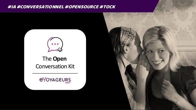TheOpen ConversationKit #IA #CONVERSATIONNEL #OPENSOURCE #TOCK