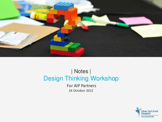 | Notes |  Design Thinking Workshop For AIP Partners 24 October 2012
