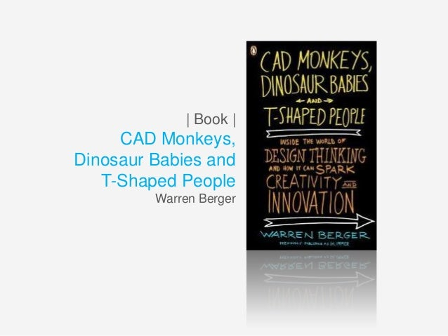 cad monkeys dinosaur babies and t shaped people berger warren