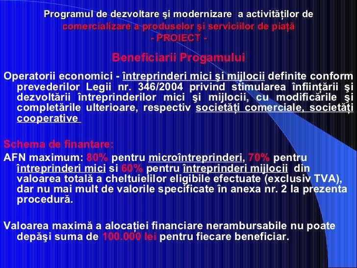 Programul de dezvoltare şi modernizare  a activităţilor de   comercializare a produselor şi serviciilor de piaţă - PROIECT...