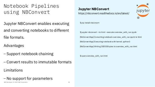 Notebook Pipelines using NBConvert $ pip install nbconvert $ jupyter nbconvert --to html --execute overview_with_run.ipynb...