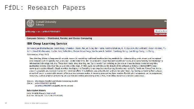 50 https://arxiv.org/abs/1709.05871 FfDL: Research Papers 2018 / © 2018 IBM Corporation