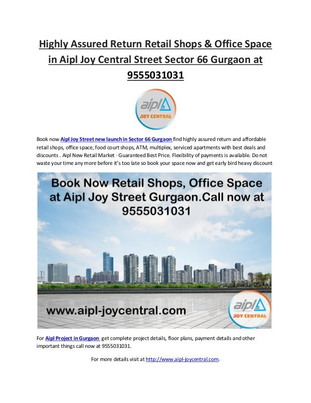 Highly Assured Return Retail Shops & Office Space in Aipl Joy Central Street Sector 66 Gurgaon at 9555031031 Book now Aipl...