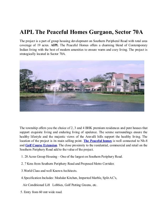 AIPL The Peaceful Homes Gurgaon, Sector 70AThe project is a part of group housing development on Southern Peripheral Road ...