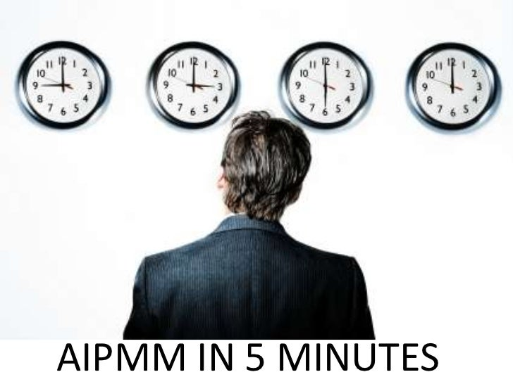 AIPMM IN 5 MINUTES<br />