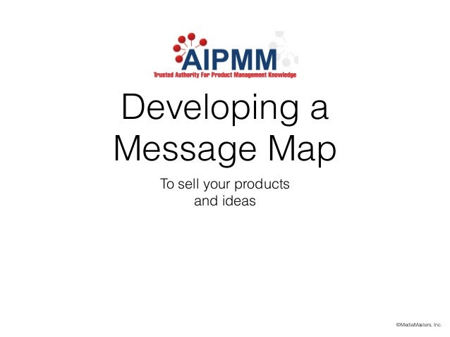 Mapping your message to sell your products and ideas for Ideas for products to make and sell