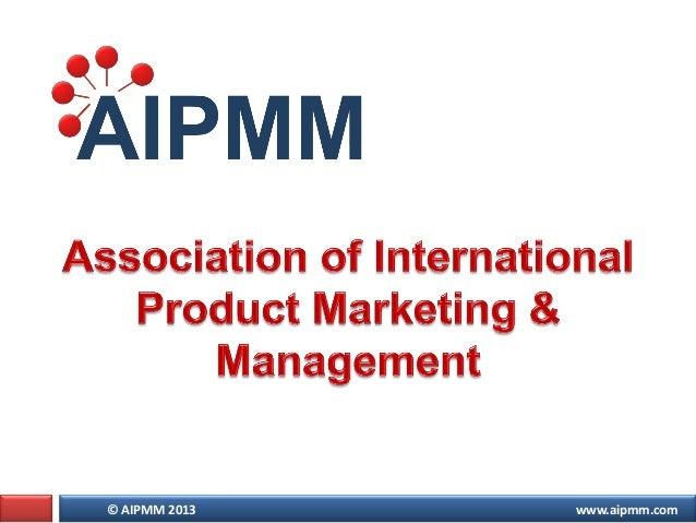 © AIPMM 2013 www.aipmm.com