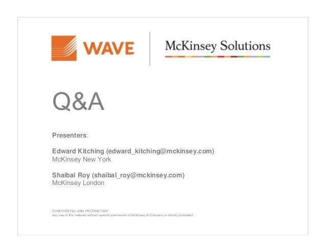 Q&A Presenters: Edward Kitching (edward_kitching@mckinsey.com) McKinsey New York Shaibal Roy (shaibal_roy@mckinsey.com) Mc...